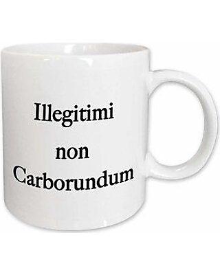 Printed Ceramic Coffee Tea Cup Gift 11 ounce Illegitimi non Carborundum